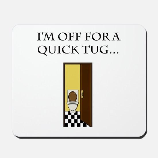 I'm off for a tug Mousepad