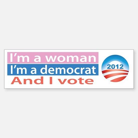 I'm a Woman, I'm a Democrat, and I Vote! Bumper Bumper Sticker