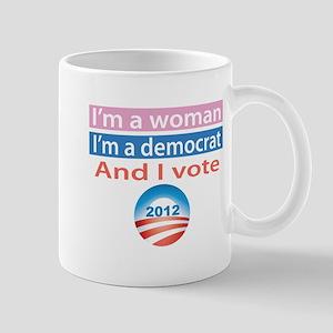 I'm a Woman, I'm a Democrat, and I Vote! Mug