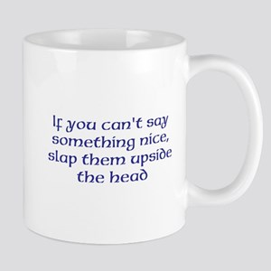 say something nice Mug