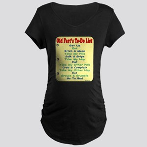 Old Fart To-Do List (s/yel) Maternity Dark T-Shirt
