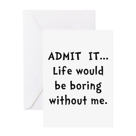 Life Would Be Boring Greeting Card