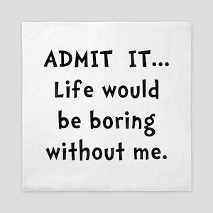 Life Would Be Boring Queen Duvet