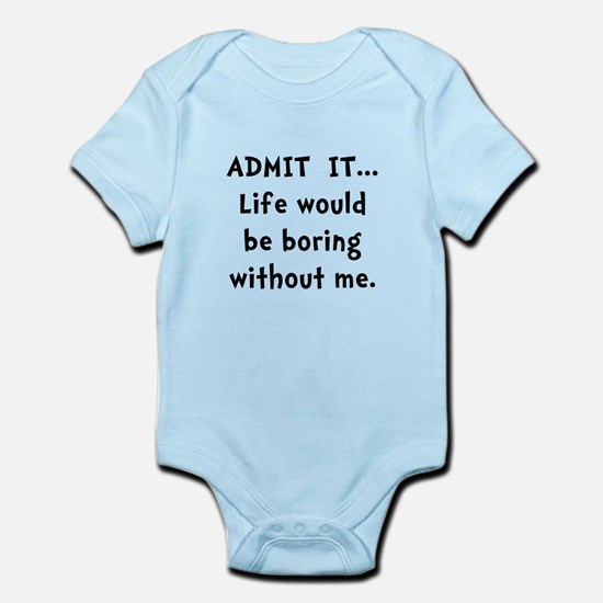 Life Would Be Boring Infant Bodysuit