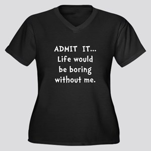 Life Would Be Boring Women's Plus Size V-Neck Dark