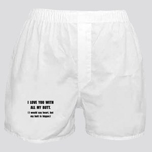 Love You With Butt Boxer Shorts