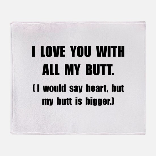 Love You With Butt Throw Blanket
