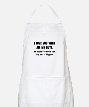 Love You With Butt Apron