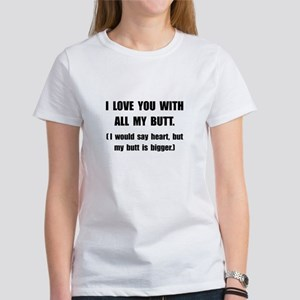 Love You With Butt Women's T-Shirt