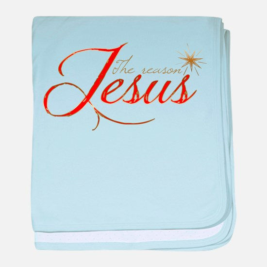 Jesus is the reason for the season baby blanket