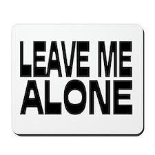 Leave Me Alone III Mousepad