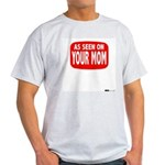 As seen on Your Mom Ash Grey T-Shirt