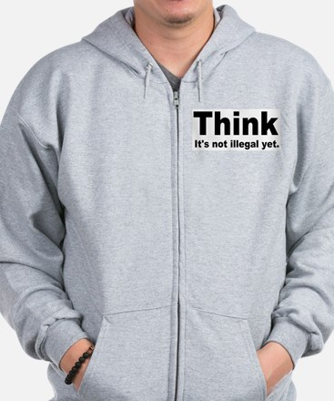 THINK ITS NOT ILLEGAL YET.png Zip Hoodie