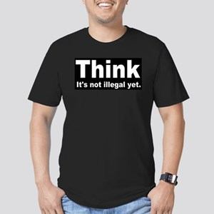 THINK ITS NOT ILLEGAL YET Men's Fitted T-Shirt