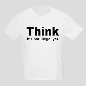 THINK ITS NOT ILLEGAL YET Kids Light T-Shirt