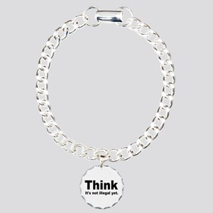THINK ITS NOT ILLEGAL YET Charm Bracelet, One