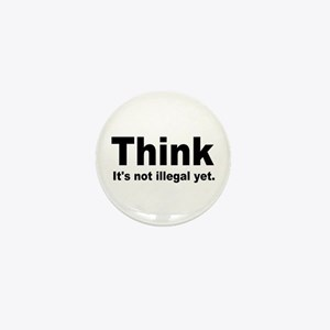 THINK ITS NOT ILLEGAL YET.png Mini Button