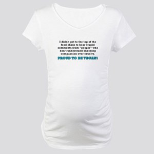 Food chain...vegan - Maternity T-Shirt