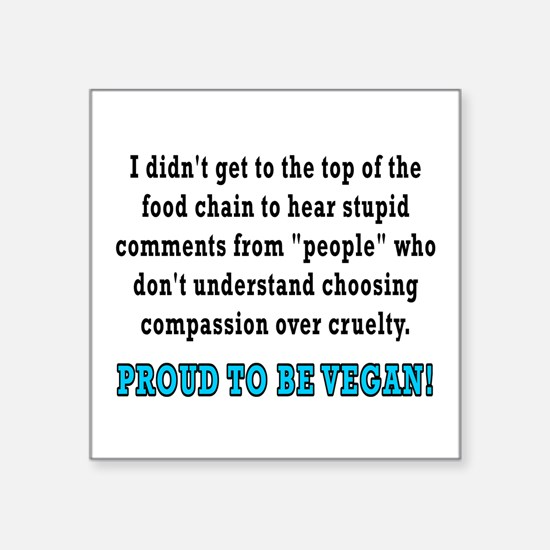 "Food chain...vegan - Square Sticker 3"" x 3"""