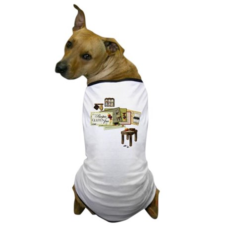 All My Recipes are Gluten Free Dog T-Shirt