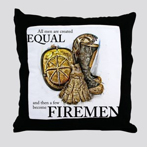 A Few Become Firemen Throw Pillow