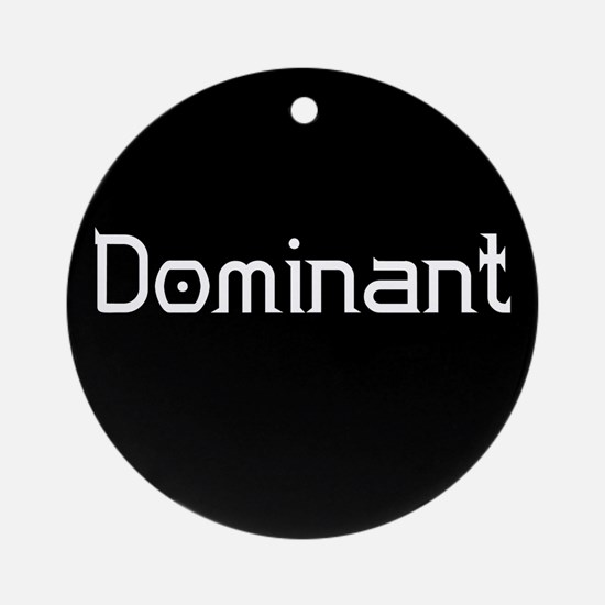 Dominant Ornament (Round)