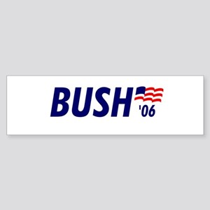 Bush 06 Bumper Sticker