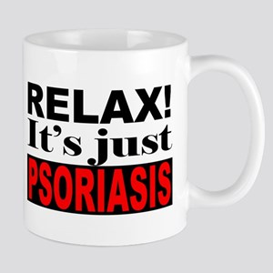 Relax It's Just Psoriasis Mug