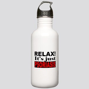 Relax It's Just Psoriasis Stainless Water Bottle 1