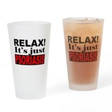 Relax It's Just Psoriasis Drinking Glass