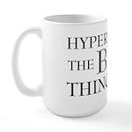 Hyperbole Is The Best Large Mug