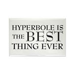 Hyperbole Is The Best Rectangle Magnet (10 pack)