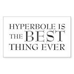Hyperbole Is The Best Sticker (Rectangle)