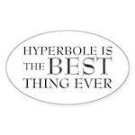 Hyperbole Is The Best Sticker (Oval)