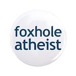 """Foxhole Atheist 3.5"""" Button"""