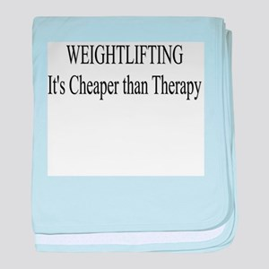 Weightlifting Cheaper Than Therapy baby blanket