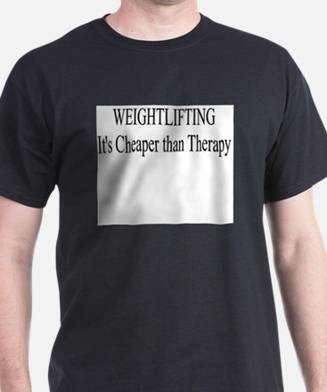 Weightlifting Cheaper Than Therapy T-Shirt