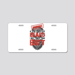 Don't Catch My Beard Aluminum License Plate
