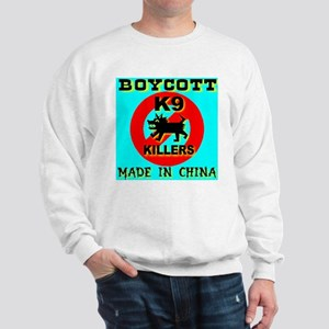 Boycott Made In China K9 Kill Sweatshirt