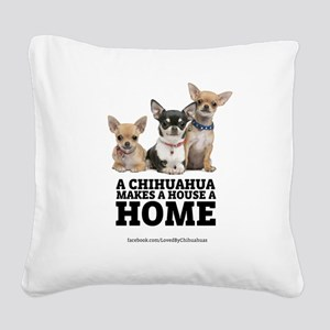Home with Chihuahuas Square Canvas Pillow