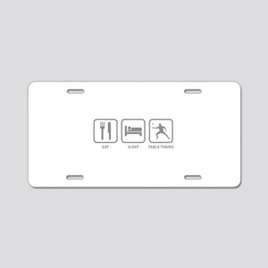 Eat Sleep Table Tennis Aluminum License Plate