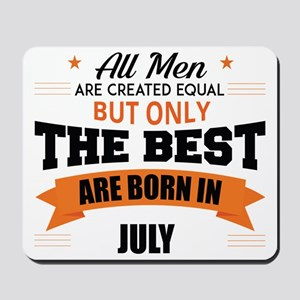 The Best Are Born In July Mousepad
