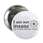 """I'm Not Insane 2.25"""" Button (10 pack)"""