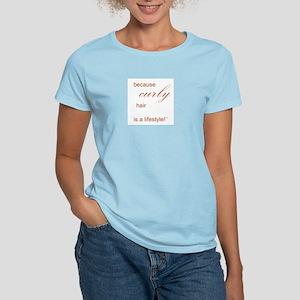 Because Curly Hair Women's Light T-Shirt