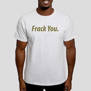frack_you Light T-Shirt
