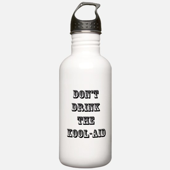 Don't Drink the Koolaid Water Bottle