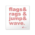 Flags + Rags + Jump + Wave square sticker 3""