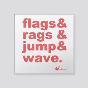"""Flags + Rags + Jump + Wave square sticker 3"""""""