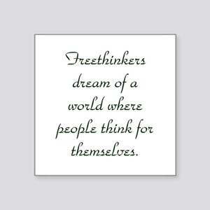 """Freethought Quote Square Sticker 3"""" x 3"""""""