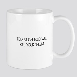 Too Much Ego Talent Mug